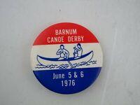 Vtg 1976 Barnum Canoe Derby Minnesota MN Button Pinback Pin