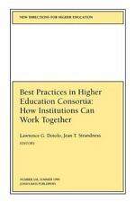 Best Practices in Higher Education Consortia: How Institutions Can Work Toget...