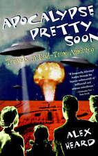NEW Apocalypse Pretty Soon: Travels In End-Time America by Alex Heard