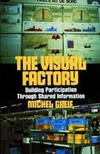 The Visual Factory: Building Participation Through Shared Information (See