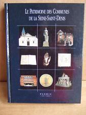 LE PATRIMOINE DES COMMUNES DE LA SEINE SAINT DENIS.  Editions FLOHIC.