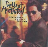DELBERT MCCLINTON - NEVER BEEN ROCKED ENOUGH NEW CD