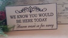 Shabby & chic wooden wedding we know you would be here today free standing sign