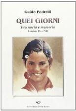 QUEI GIORNI Tra storia e memoria Longiano 1944-48 di Guido Pedrelli libro regalo