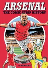 Arsenal FC - The Comic Strip History - Gunners Gooners - Football - Soccer book
