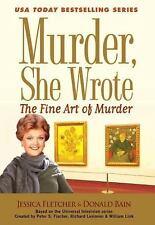 Murder, She Wrote: The Fine Art of Murder by Bain, Donald, Fletcher, Jessica, Go
