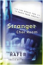 Stranger in the Chat Room Hafer, Todd Jedd Free Shipping