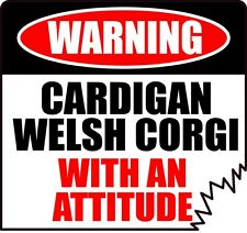 Warning Cardigan Welsh Corgi With An Attitude Sticker Decal