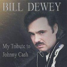 My Tribute to Johnny Cash - Bill Dewey (CD, Mar-2004) FAST SHIP