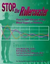 Stop the Rollercoaster: How to Take Charge of Your Blood Sugars in Diabetes