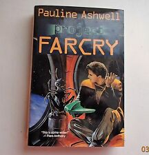 Project Farcry by Pauline Ashwell  Hard Cover, Dust Jacket 1995 1st Edition