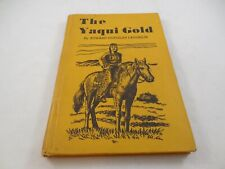 The Yaqui Gold Edward Douglas Laughlin 1943 Arizona History Hidden Valley