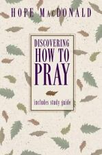 Discovering How to Pray by MacDonald, Hope, Good Book