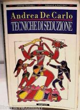TECNICHE DI SEDUZIONE Andrea De Carlo Bompiani 1998 Psicologia Manuale Donne