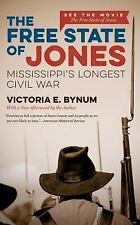 The Free State of Jones : Mississippi's Longest Civil War by Victoria E....
