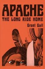 Apache : The Long Ride Home by Grant Gall (1988, Paperback)
