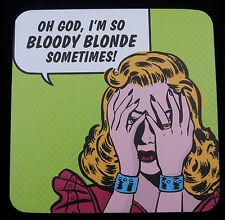 Coaster Oh God, I'm so bloody blonde sometimes! Fun humour gift Retro Humour New