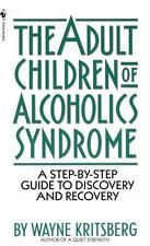 Adult Children of Alcoholics Syndrome: A Step By Step Guide To Discovery And Rec