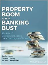 Property Boom and Banking Bust : The Role of Commercial Lending in the...