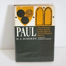 Paul Theology of the Apostle in the Light of Jewish Religious History HJ Schoeps