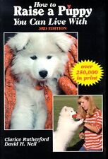 How to Raise a Puppy You Can Live With by Clarice Rutherford, David H. Neil