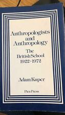 Anthropologists And Anthropology: The British School 1922-1972 Pica Press (1973)