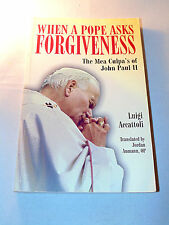 When a Pope Asks Forgiveness: The Mea Culpa's of Pope John Paul II