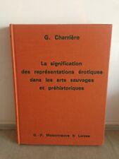 G.CHARRIERE / LA SIGNIFICATION ....EROTIQUES ARTS SAUVAGES et PREHISTORIQUES