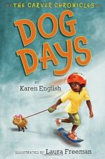 Dog Days: The Carver Chronicles, Book One by Karen English
