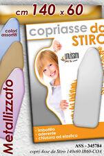 COPRIASSE COPRI ASSE DA STIRO IMBOTTITO CM 140X60 METALIZZATO VARI COLORI 345784
