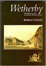 """""""Wetherby: The History of a Yorkshire Market Town"""" Unwin 1987 softcover"""