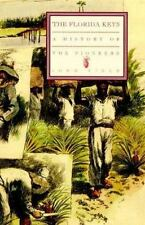 1st Edition The Florida Keys  A History of the Pioneers  by John Viel HCDJ NEW!