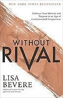 Brand New Without Rival By Lisa Bevere Paperback With Free Shipping