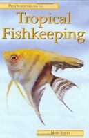 Very Good, Pet Owner's Guide to Tropical Fishkeeping (Pet owners guides), Mary B