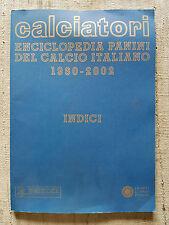 Calciatori enciclopedia Panini del Calcio Italiano 1960 2002 INDICI