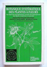 SPICHIGER, SAVOLAINEN, FIGEAT : BOTANIQUE SYSTÉMATIQUE PLANTES À FLEURS / 2000