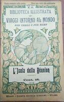 1900 GUIDA E DESCRIZIONE ILLUSTRATA DELL'ISOLA DI REUNION - ILE DE LA REUNION