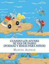 Cuando Los Atunes Se Van de Paseo : Poemas y Rimas para Niños by Manuel...