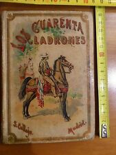 LOS CUARENTA LADRONES, cuento por ninos,S. CALLEJA,MADRID, (circa 1900) RARO !!!
