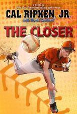 THE CLOSER - RIPKEN, CAL, JR./ COWHERD, KEVIN (CON) - NEW PAPERBACK BOOK