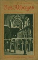 Livre ancien nos abbayes A. Broquelet librairie Garnier Frères 1920  book