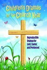 Children's Dramas for the Church Year: Reproducible Dramas for Lent, Easter, and