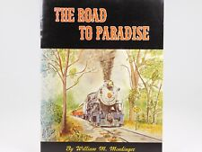The Road to Paradise The Story of the Rebirth of the Strasburg Rail Road SC Book