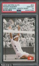 2003 Netpro Elite Tennis Event Edition #E3 Roger Federer White Shirt PSA 10