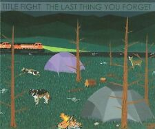 The Last Thing You Forget [Digipak] by Title Fight (CD, Jul-2009, Run for Cover Records)