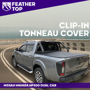 Feathertop Clip In Soft Tonneau Cover for Nissan NP300 Navara Dual Cab D23 Ute