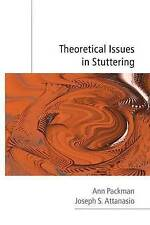 Theoretical Issues in Stuttering by Ann Packman, Joseph S. Attanasio...
