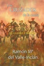 La Guerra Carlista: Los Cruzados de la Causa by Ramón del Valle-Inclán (2015,...