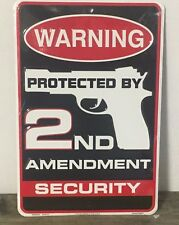"""WARNING Protected by the 2nd Amendment"" 8""x 12"" metal sign Gun Ammo SECURITY"