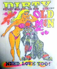 "Vintage ""Dirty Old Men Need Love Too""  IRON ON TRANSFER"